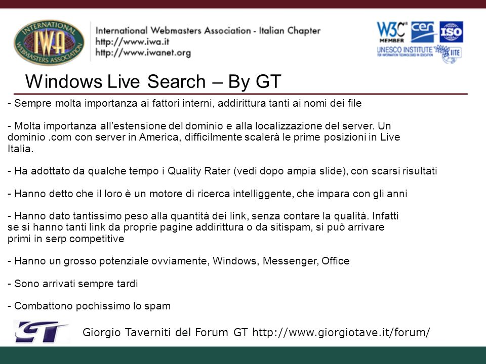 Windows Live Search – By GT Giorgio Taverniti del Forum GT http://www.giorgiotave.it/forum/ - Sempre molta importanza ai fattori interni, addirittura
