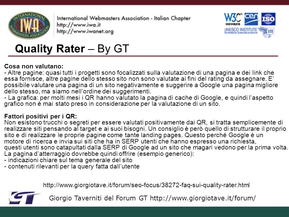 Quality Rater – By GT Giorgio Taverniti del Forum GT http://www.giorgiotave.it/forum/ http://www.giorgiotave.it/forum/seo-focus/38272-faq-sui-quality-