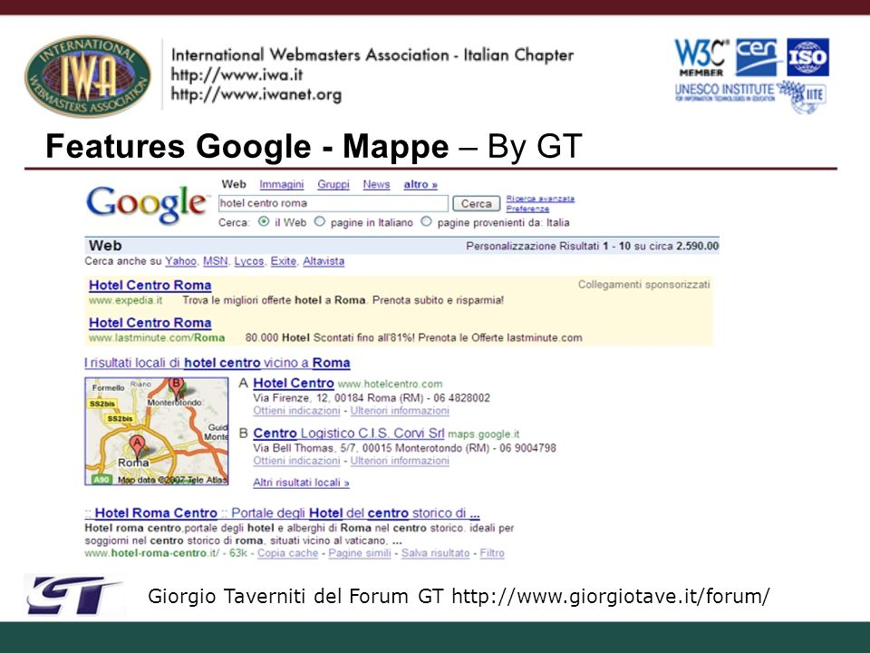 Features Google - Mappe – By GT Giorgio Taverniti del Forum GT http://www.giorgiotave.it/forum/