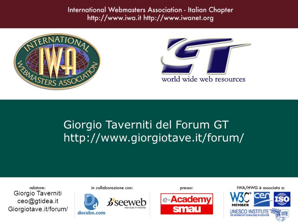 Giorgio Taverniti ceo@gtidea.it Giorgiotave.it/forum/ Giorgio Taverniti del Forum GT http://www.giorgiotave.it/forum/