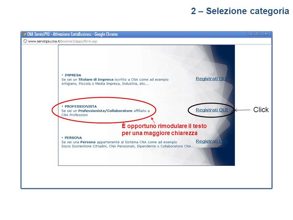 2 – Selezione categoria È opportuno rimodulare il testo per una maggiore chiarezza