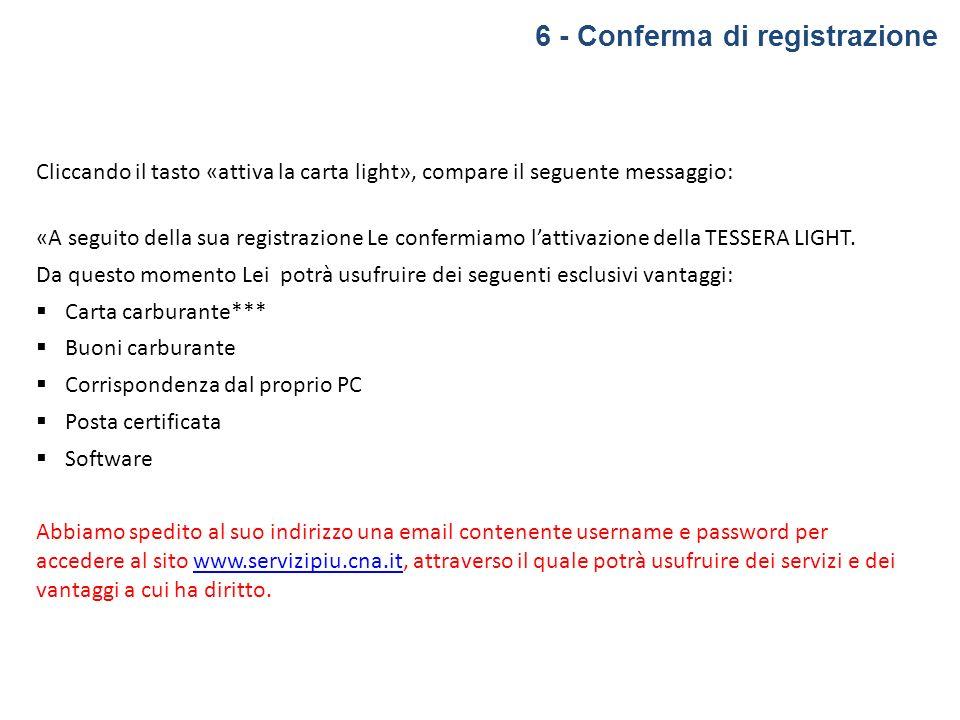 6 - Conferma di registrazione Cliccando il tasto «attiva la carta light», compare il seguente messaggio: «A seguito della sua registrazione Le conferm