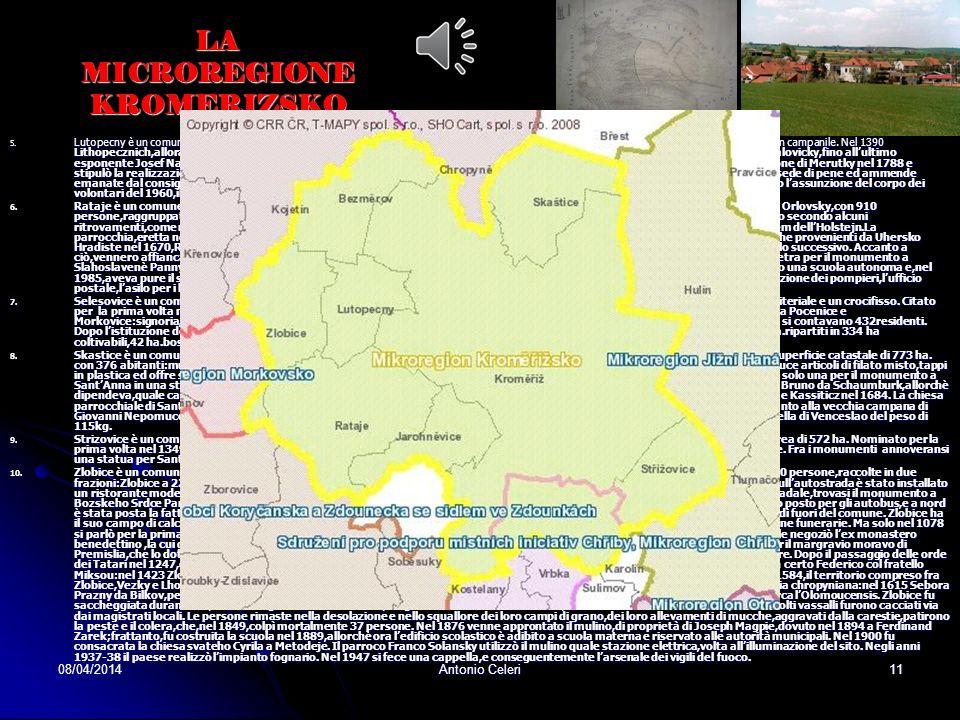 08/04/2014Antonio Celeri10 LA MICROREGIONE KROMERIZSKO 1. Bezmerov è un comune di 724 ha. situato a 7 km a nordovest dal capoluogo Kromeriz,nella regi