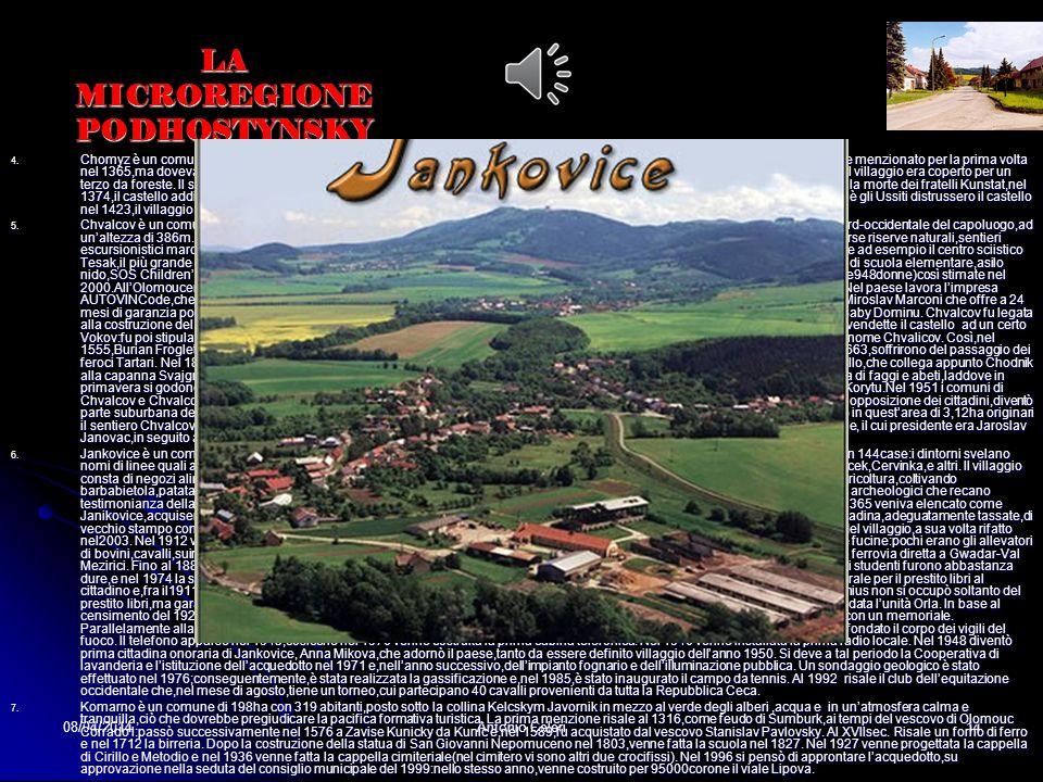 08/04/2014Antonio Celeri13 LA MICROREGIONE PODHOSTYNSKY 3. Il comune di Bystrice nel 1663 appariva come una puszta,a causa della guerra contro i Tarta