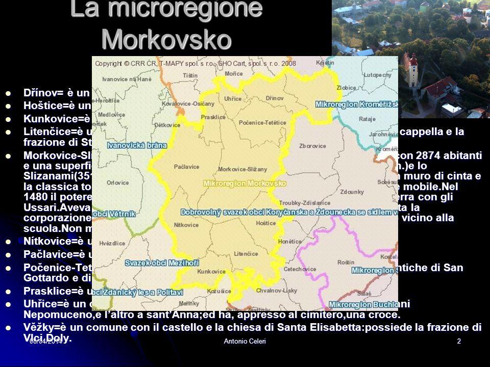 08/04/2014Antonio Celeri1 Kromeriz Okres Le microregioni dellokre sono:il Podhostynsky,il Morkovsko,lHolesovsko,il Chriby,lo Jizni Hana in parte,lo Stredni Hana in parte,il Kromerizsko e il Korycansko a Zdounecko.