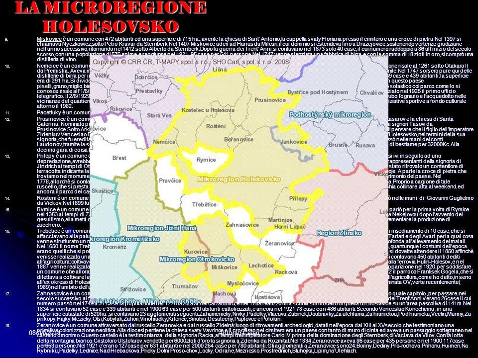 08/04/2014Antonio Celeri7 LA MICROREGIO NE HOLESOVSKO 1. Borenovice è un comune di 180 abitanti,con unarea municipale di kmq 1,61,avente la cappella P