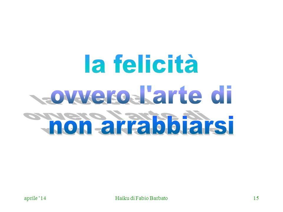 aprile 14Haiku di Fabio Barbato15