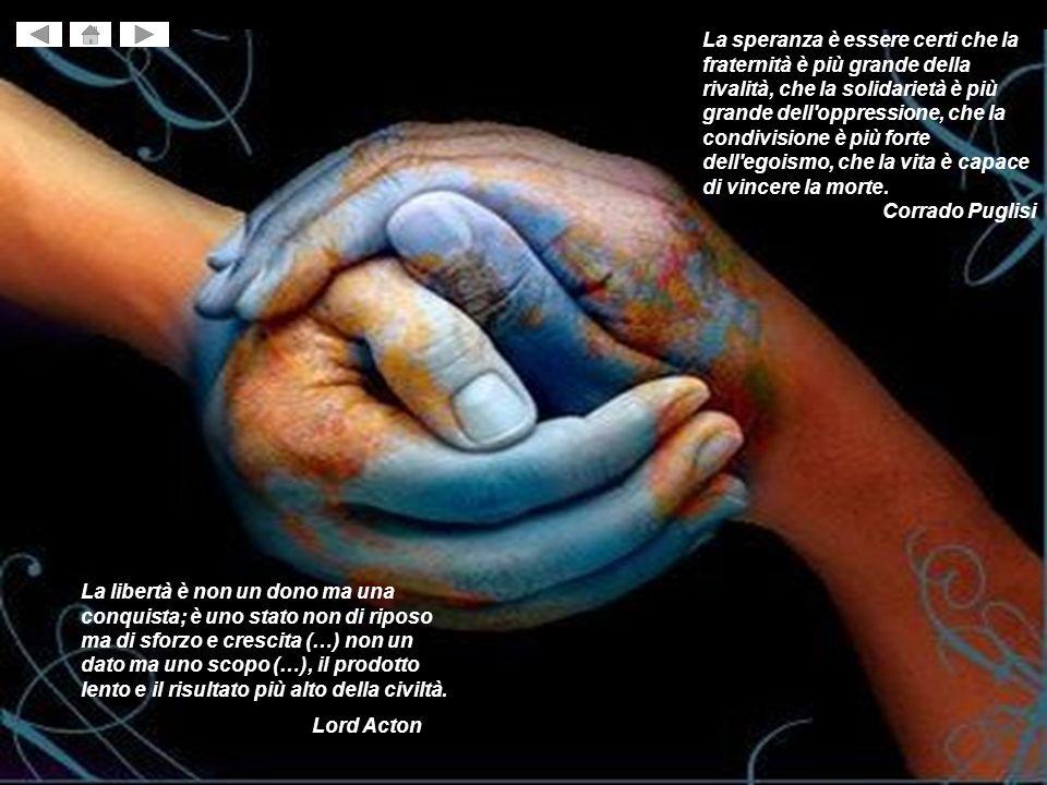 La speranza è essere certi che la fraternità è più grande della rivalità, che la solidarietà è più grande dell'oppressione, che la condivisione è più