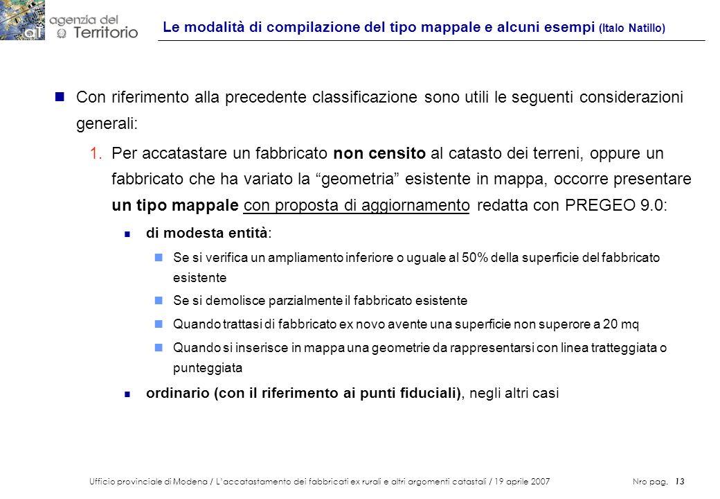Ufficio provinciale di Modena / Laccatastamento dei fabbricati ex rurali e altri argomenti catastali / 19 aprile 2007 Nro pag. 13 Le modalità di compi