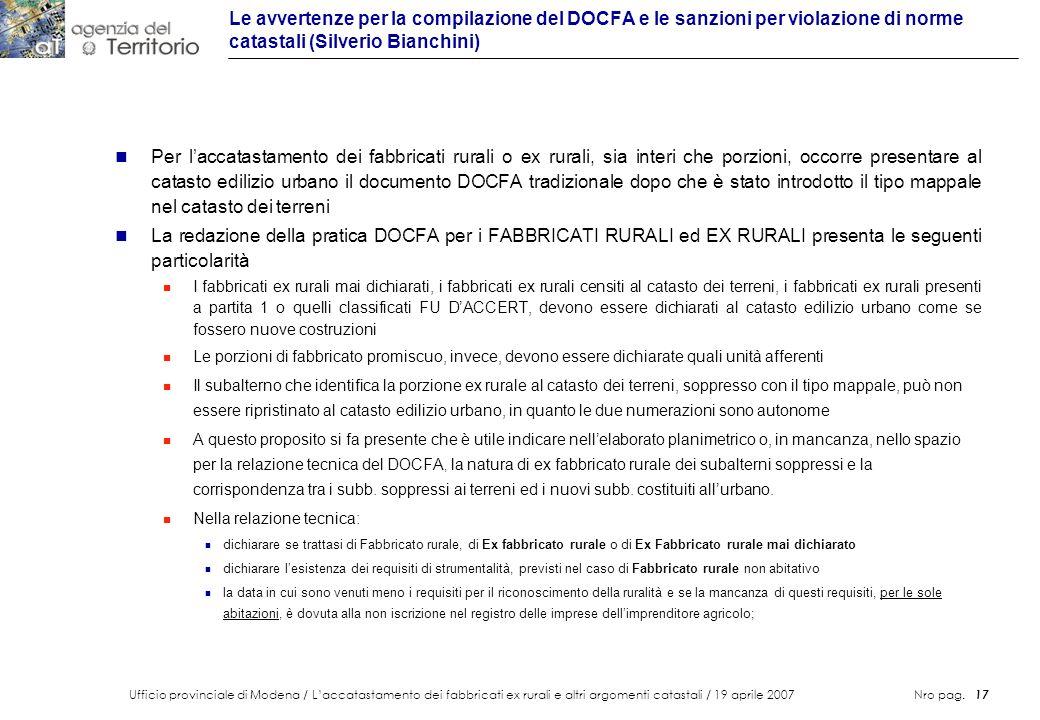 Ufficio provinciale di Modena / Laccatastamento dei fabbricati ex rurali e altri argomenti catastali / 19 aprile 2007 Nro pag. 17 Le avvertenze per la