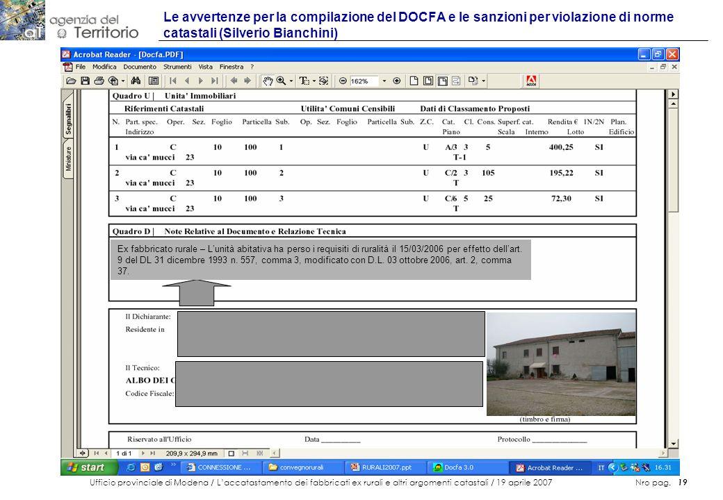 Ufficio provinciale di Modena / Laccatastamento dei fabbricati ex rurali e altri argomenti catastali / 19 aprile 2007 Nro pag. 19 Le avvertenze per la