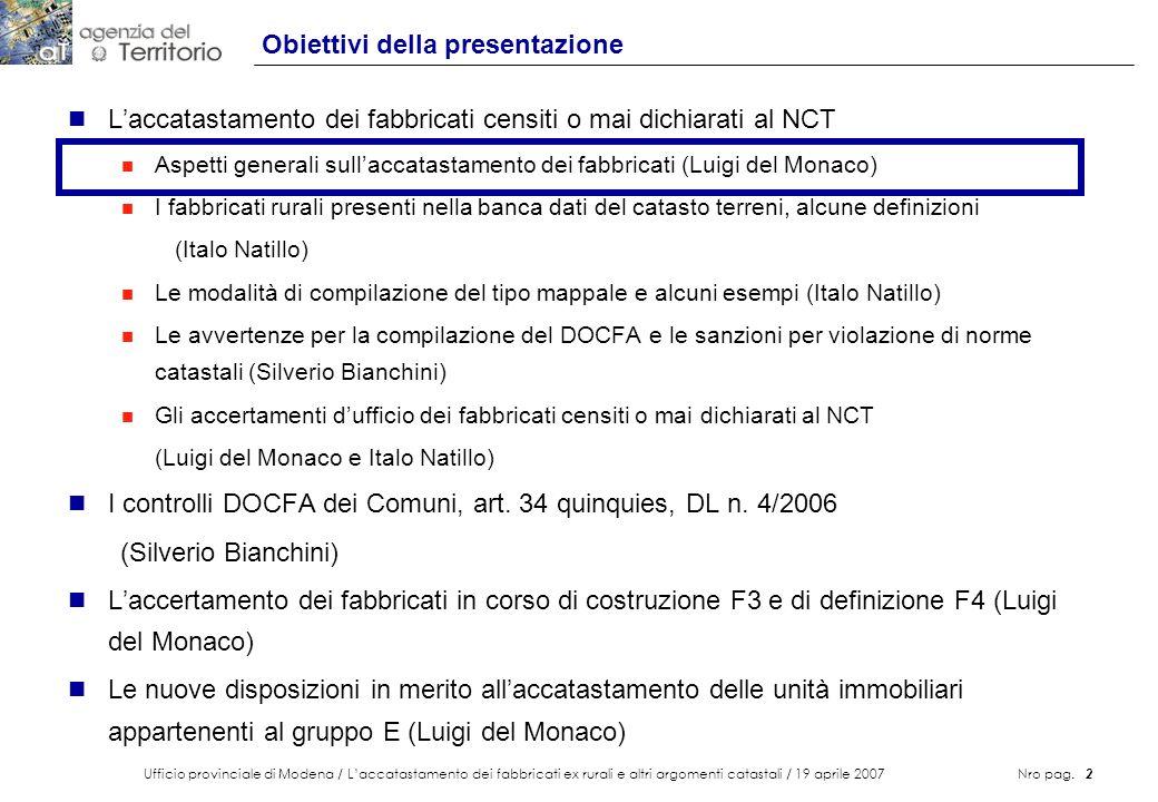 Ufficio provinciale di Modena / Laccatastamento dei fabbricati ex rurali e altri argomenti catastali / 19 aprile 2007 Nro pag. 2 Obiettivi della prese