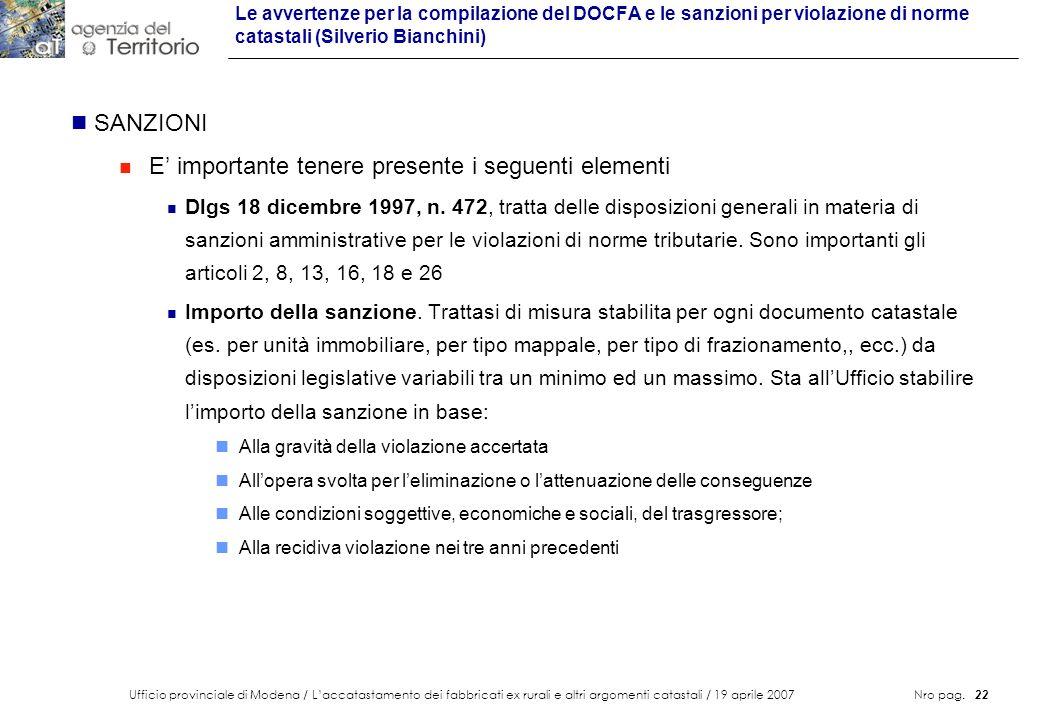 Ufficio provinciale di Modena / Laccatastamento dei fabbricati ex rurali e altri argomenti catastali / 19 aprile 2007 Nro pag. 22 Le avvertenze per la