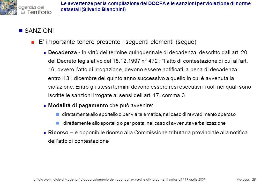 Ufficio provinciale di Modena / Laccatastamento dei fabbricati ex rurali e altri argomenti catastali / 19 aprile 2007 Nro pag. 25 Le avvertenze per la