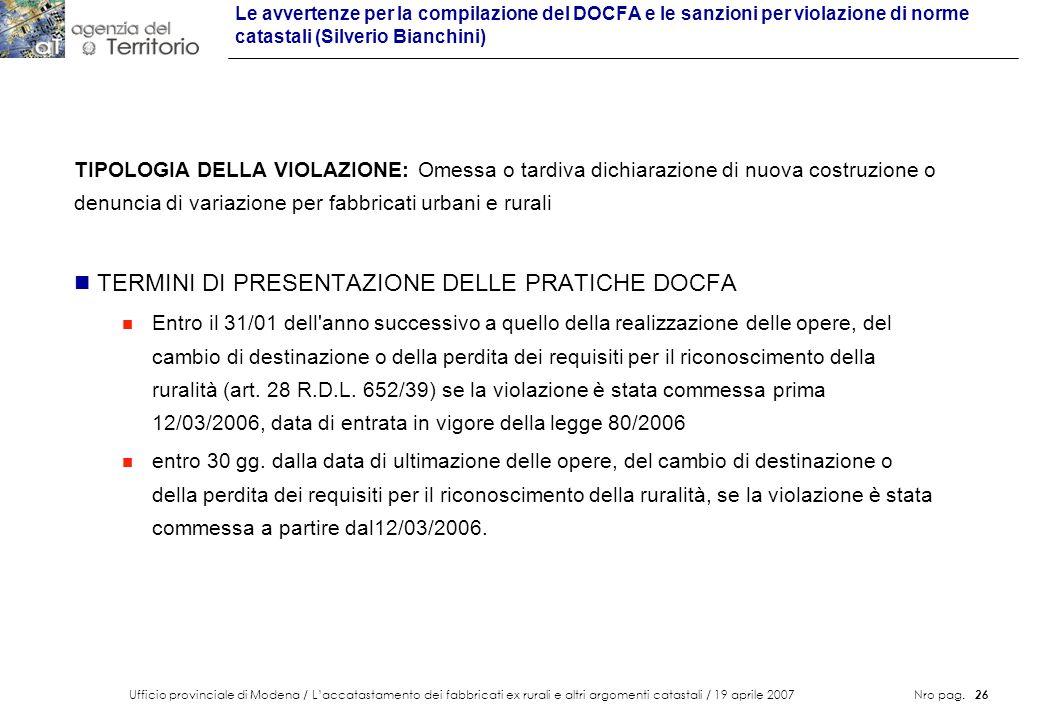 Ufficio provinciale di Modena / Laccatastamento dei fabbricati ex rurali e altri argomenti catastali / 19 aprile 2007 Nro pag. 26 Le avvertenze per la