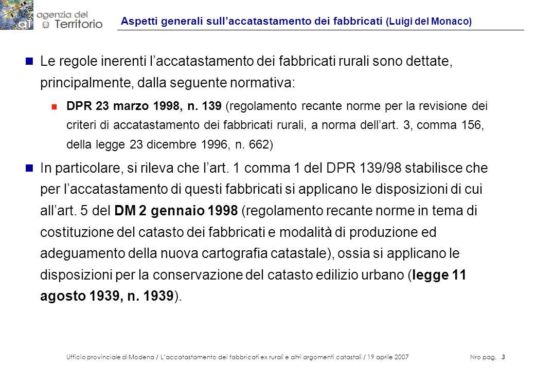 Ufficio provinciale di Modena / Laccatastamento dei fabbricati ex rurali e altri argomenti catastali / 19 aprile 2007 Nro pag. 3 Aspetti generali sull