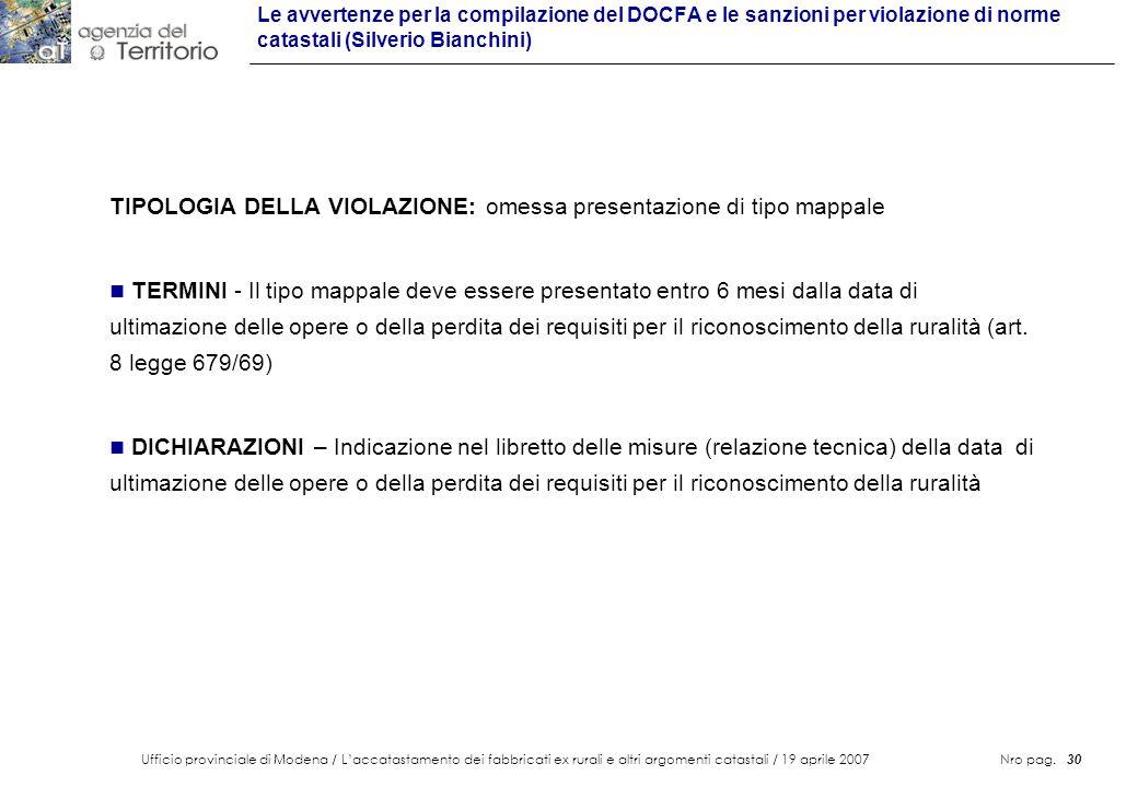 Ufficio provinciale di Modena / Laccatastamento dei fabbricati ex rurali e altri argomenti catastali / 19 aprile 2007 Nro pag. 30 Le avvertenze per la