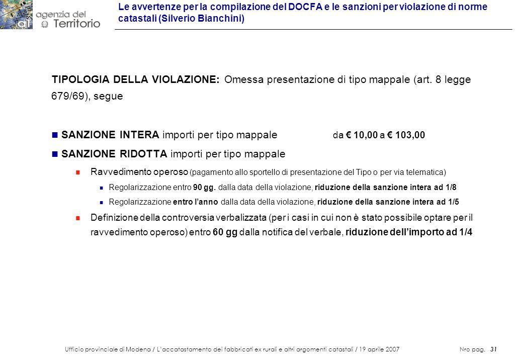 Ufficio provinciale di Modena / Laccatastamento dei fabbricati ex rurali e altri argomenti catastali / 19 aprile 2007 Nro pag. 31 Le avvertenze per la