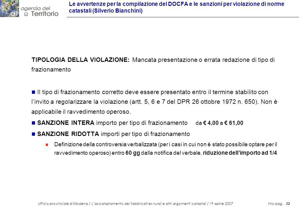 Ufficio provinciale di Modena / Laccatastamento dei fabbricati ex rurali e altri argomenti catastali / 19 aprile 2007 Nro pag. 32 Le avvertenze per la