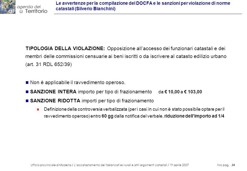 Ufficio provinciale di Modena / Laccatastamento dei fabbricati ex rurali e altri argomenti catastali / 19 aprile 2007 Nro pag. 34 Le avvertenze per la