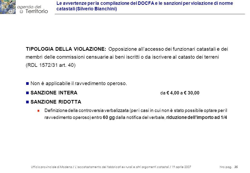 Ufficio provinciale di Modena / Laccatastamento dei fabbricati ex rurali e altri argomenti catastali / 19 aprile 2007 Nro pag. 35 Le avvertenze per la