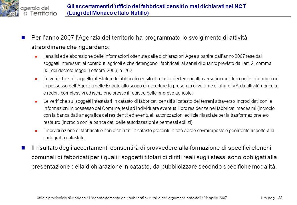 Ufficio provinciale di Modena / Laccatastamento dei fabbricati ex rurali e altri argomenti catastali / 19 aprile 2007 Nro pag. 38 n Per lanno 2007 lAg