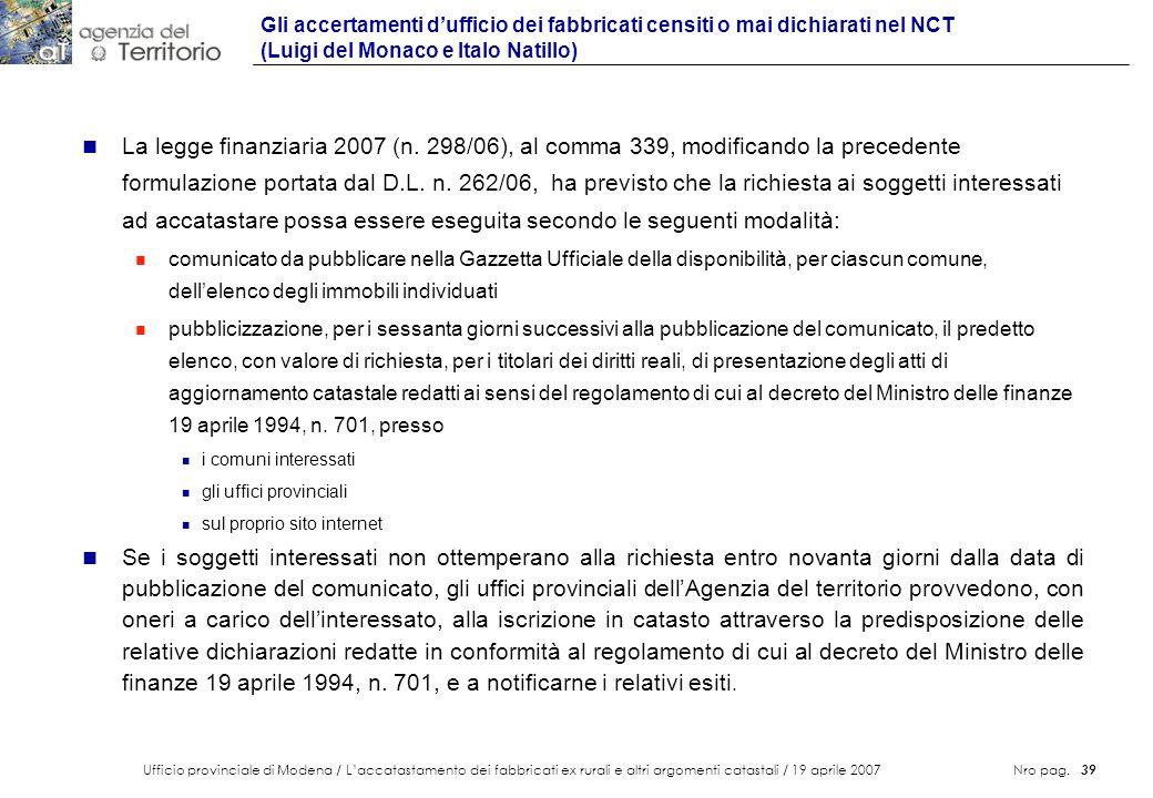 Ufficio provinciale di Modena / Laccatastamento dei fabbricati ex rurali e altri argomenti catastali / 19 aprile 2007 Nro pag. 39 n La legge finanziar