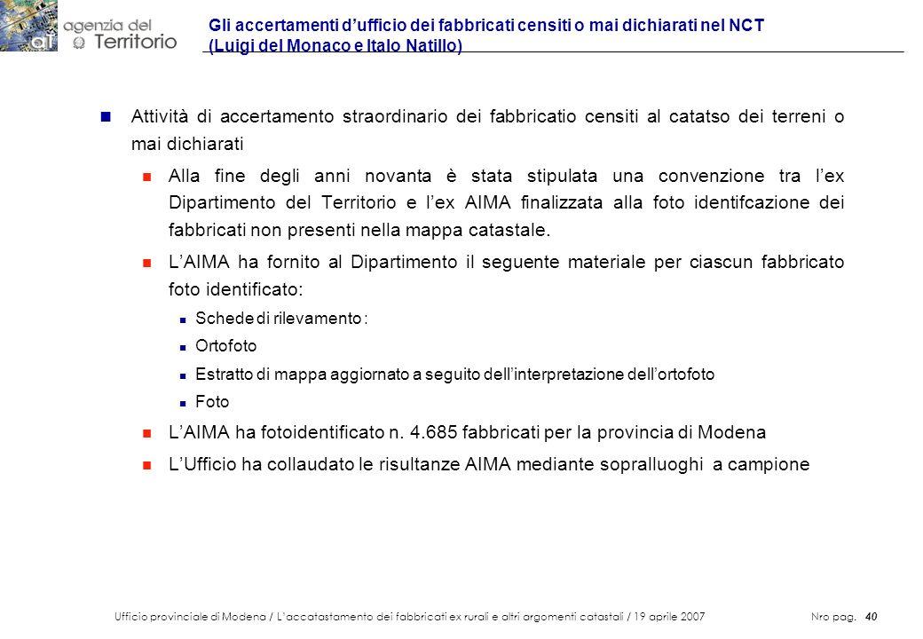 Ufficio provinciale di Modena / Laccatastamento dei fabbricati ex rurali e altri argomenti catastali / 19 aprile 2007 Nro pag. 40 Gli accertamenti duf