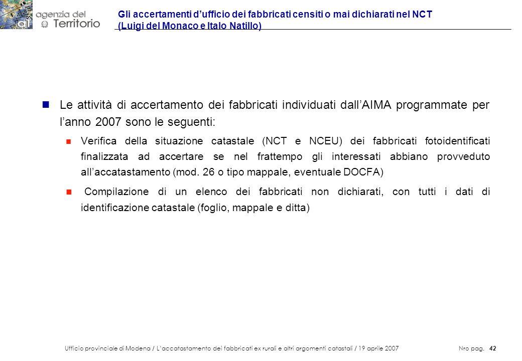 Ufficio provinciale di Modena / Laccatastamento dei fabbricati ex rurali e altri argomenti catastali / 19 aprile 2007 Nro pag. 42 Gli accertamenti duf