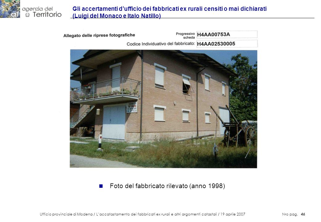 Ufficio provinciale di Modena / Laccatastamento dei fabbricati ex rurali e altri argomenti catastali / 19 aprile 2007 Nro pag. 46 Gli accertamenti duf