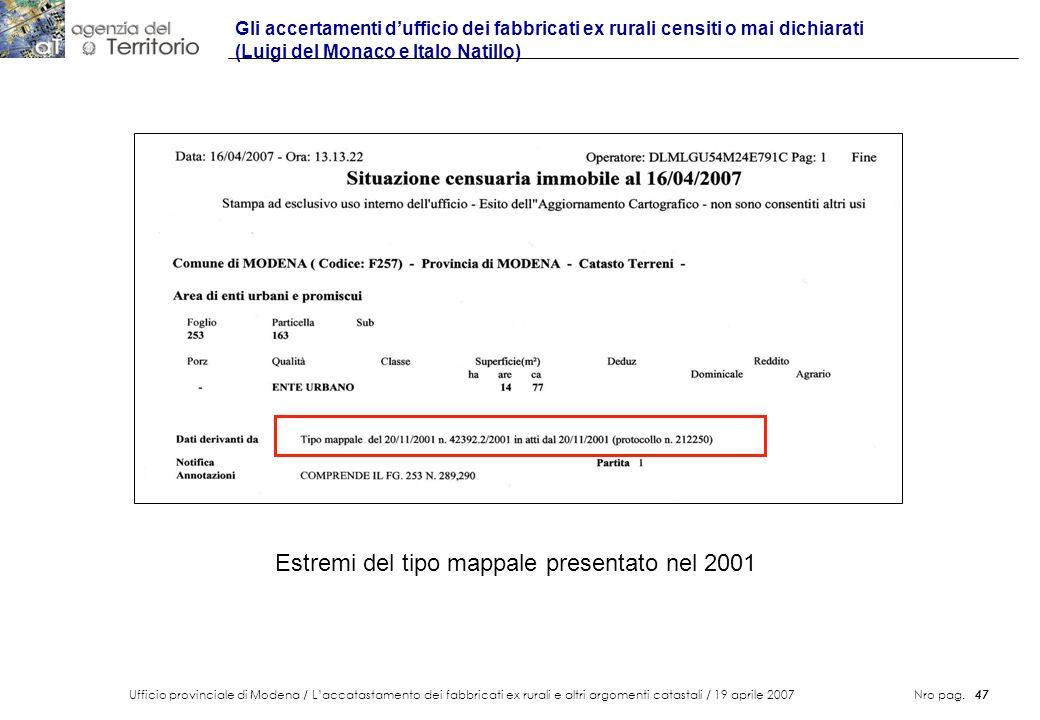 Ufficio provinciale di Modena / Laccatastamento dei fabbricati ex rurali e altri argomenti catastali / 19 aprile 2007 Nro pag. 47 Gli accertamenti duf