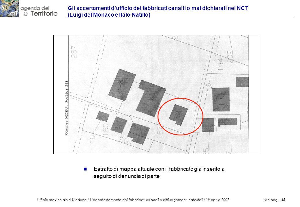 Ufficio provinciale di Modena / Laccatastamento dei fabbricati ex rurali e altri argomenti catastali / 19 aprile 2007 Nro pag. 48 Gli accertamenti duf