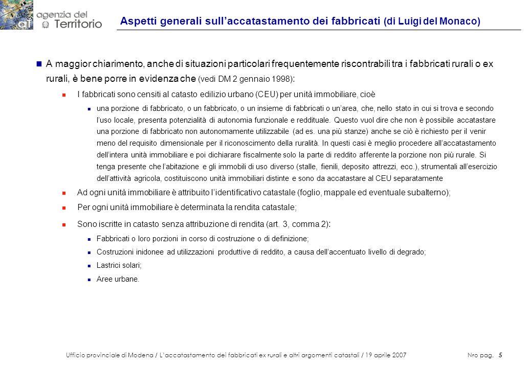 Ufficio provinciale di Modena / Laccatastamento dei fabbricati ex rurali e altri argomenti catastali / 19 aprile 2007 Nro pag. 5 Aspetti generali sull