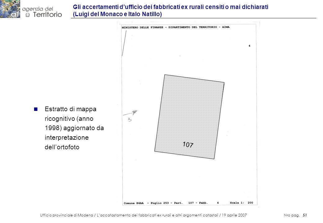 Ufficio provinciale di Modena / Laccatastamento dei fabbricati ex rurali e altri argomenti catastali / 19 aprile 2007 Nro pag. 51 Gli accertamenti duf