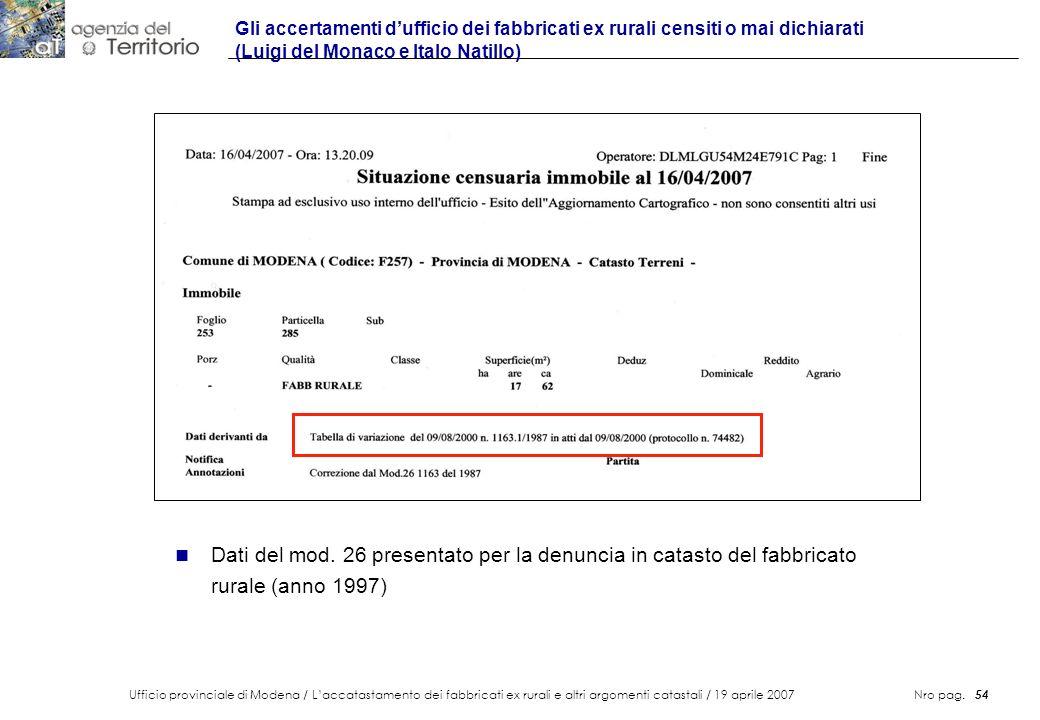 Ufficio provinciale di Modena / Laccatastamento dei fabbricati ex rurali e altri argomenti catastali / 19 aprile 2007 Nro pag. 54 Gli accertamenti duf