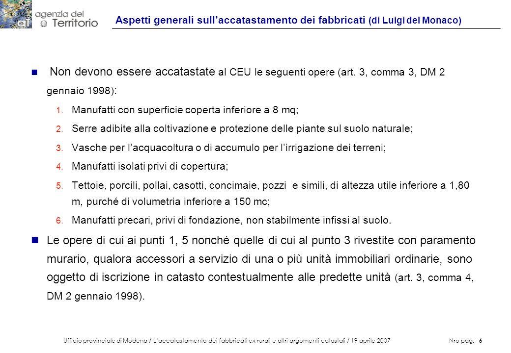 Ufficio provinciale di Modena / Laccatastamento dei fabbricati ex rurali e altri argomenti catastali / 19 aprile 2007 Nro pag. 6 Aspetti generali sull