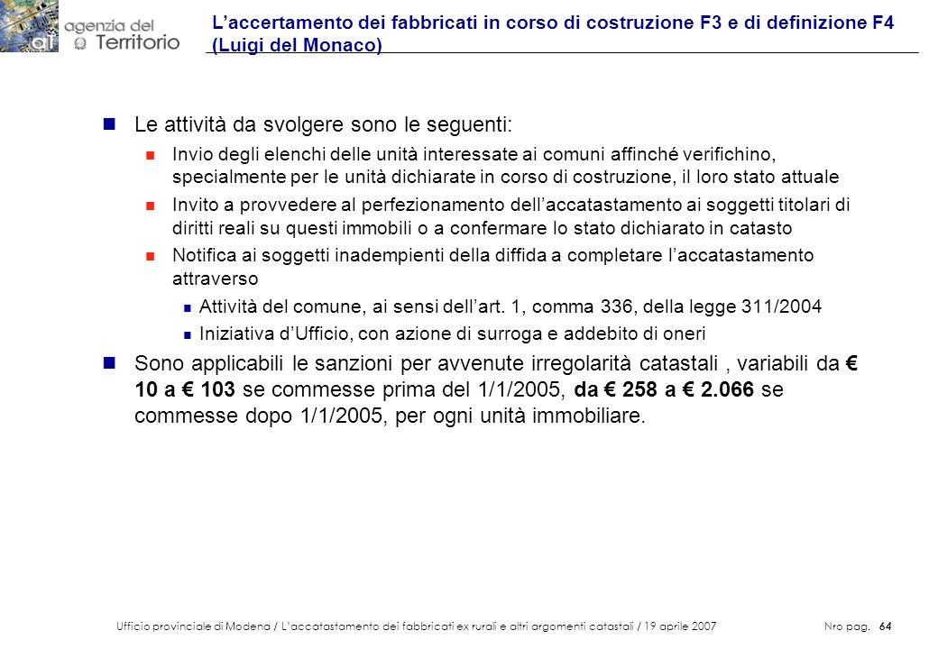 Ufficio provinciale di Modena / Laccatastamento dei fabbricati ex rurali e altri argomenti catastali / 19 aprile 2007 Nro pag. 64 n Le attività da svo