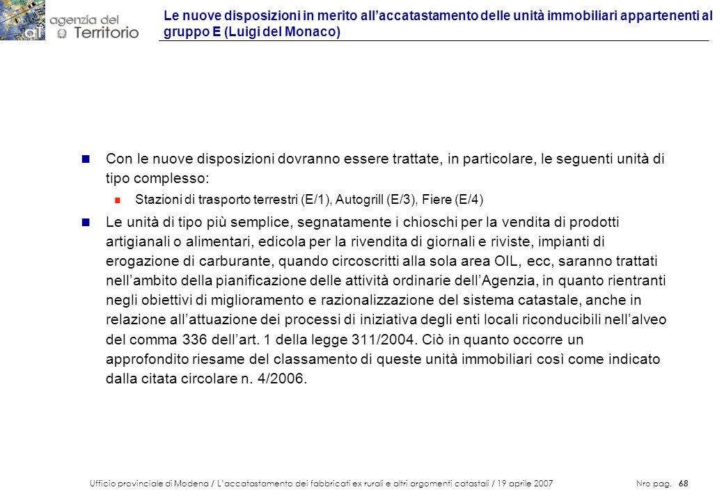 Ufficio provinciale di Modena / Laccatastamento dei fabbricati ex rurali e altri argomenti catastali / 19 aprile 2007 Nro pag. 68 n Con le nuove dispo