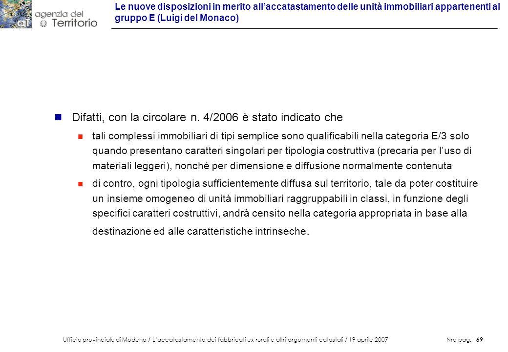 Ufficio provinciale di Modena / Laccatastamento dei fabbricati ex rurali e altri argomenti catastali / 19 aprile 2007 Nro pag. 69 n Difatti, con la ci
