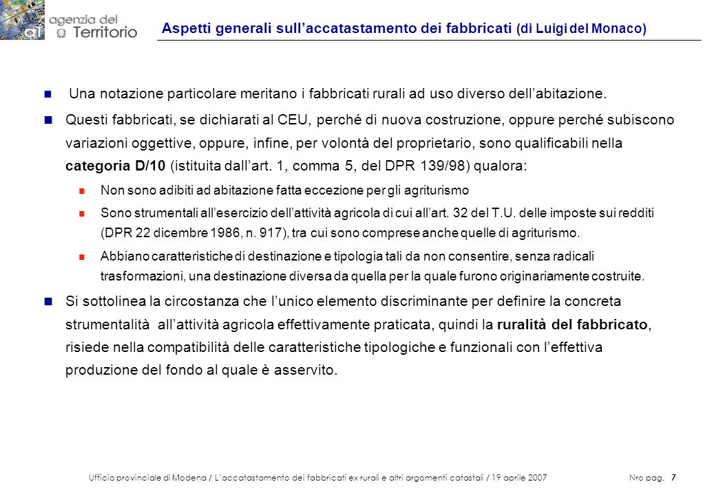 Ufficio provinciale di Modena / Laccatastamento dei fabbricati ex rurali e altri argomenti catastali / 19 aprile 2007 Nro pag. 7 Aspetti generali sull