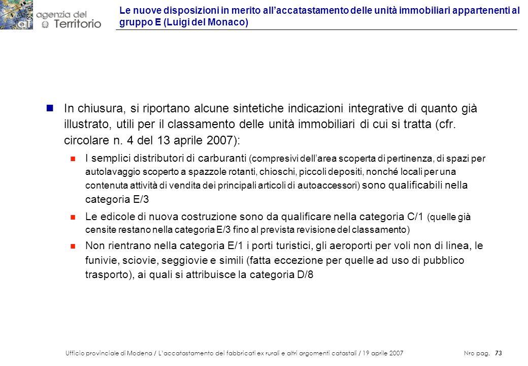 Ufficio provinciale di Modena / Laccatastamento dei fabbricati ex rurali e altri argomenti catastali / 19 aprile 2007 Nro pag. 73 n In chiusura, si ri