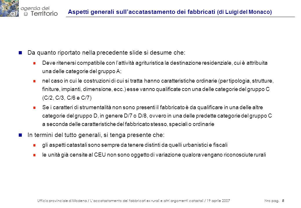 Ufficio provinciale di Modena / Laccatastamento dei fabbricati ex rurali e altri argomenti catastali / 19 aprile 2007 Nro pag. 8 Aspetti generali sull