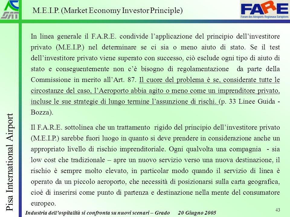 Industria dellospitalità si confronta su nuovi scenari – Grado 20 Giugno 2005 Pisa International Airport 43 In linea generale il F.A.R.E.