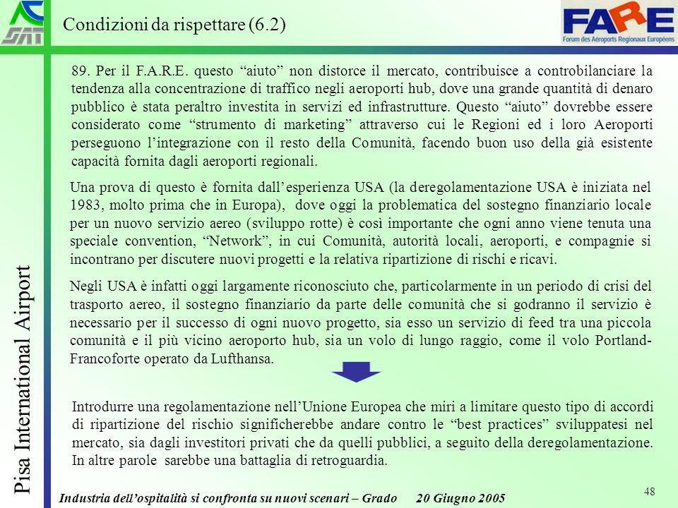 Industria dellospitalità si confronta su nuovi scenari – Grado 20 Giugno 2005 Pisa International Airport 48 89.