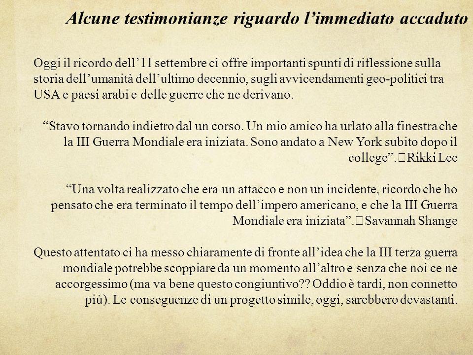 Alcune testimonianze riguardo limmediato accaduto Oggi il ricordo dell11 settembre ci offre importanti spunti di riflessione sulla storia dellumanità