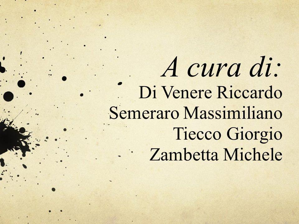 A cura di: Di Venere Riccardo Semeraro Massimiliano Tiecco Giorgio Zambetta Michele