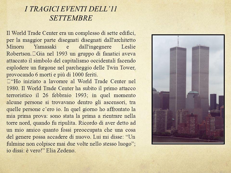I TRAGICI EVENTI DELL11 SETTEMBRE Il World Trade Center era un complesso di sette edifici, per la maggior parte disegnati disegnati dall'architetto Mi