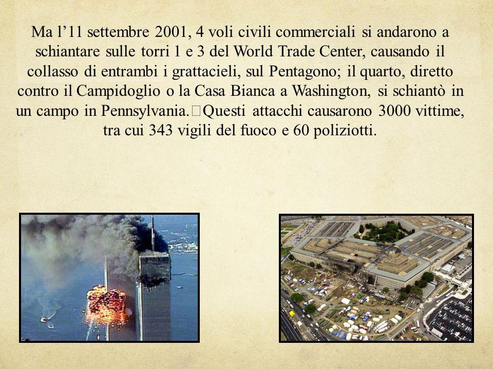 Ma l11 settembre 2001, 4 voli civili commerciali si andarono a schiantare sulle torri 1 e 3 del World Trade Center, causando il collasso di entrambi i