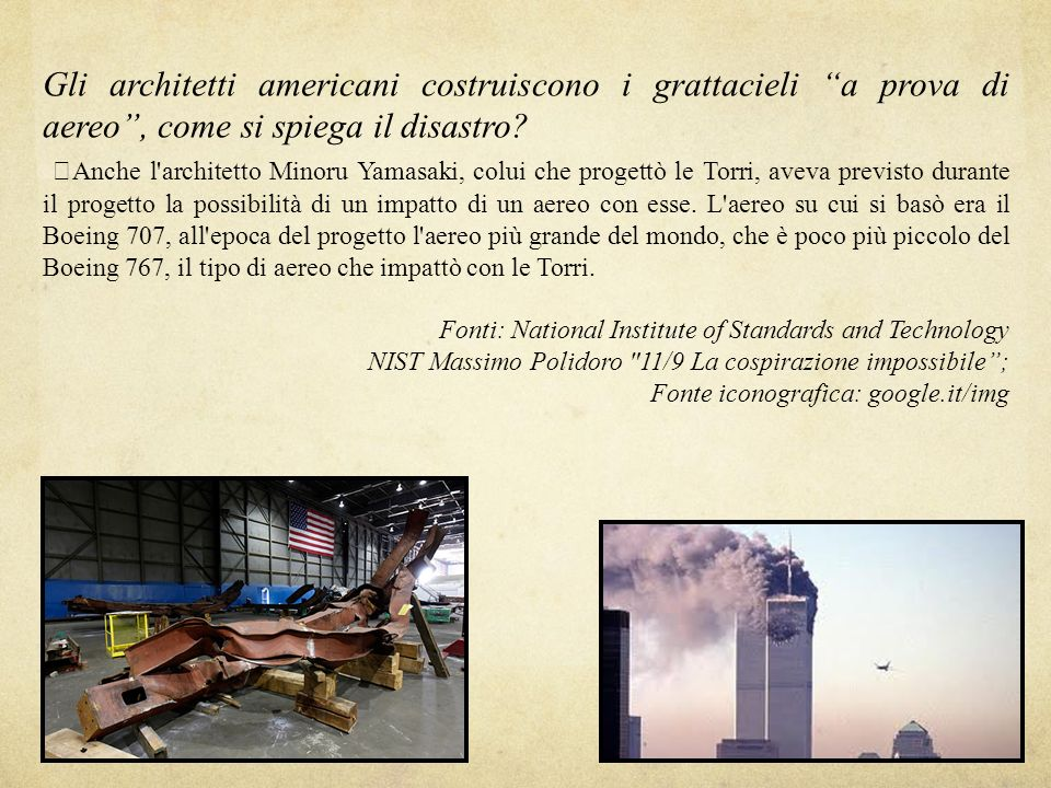 Gli architetti americani costruiscono i grattacieli a prova di aereo, come si spiega il disastro? Anche l'architetto Minoru Yamasaki, colui che proget