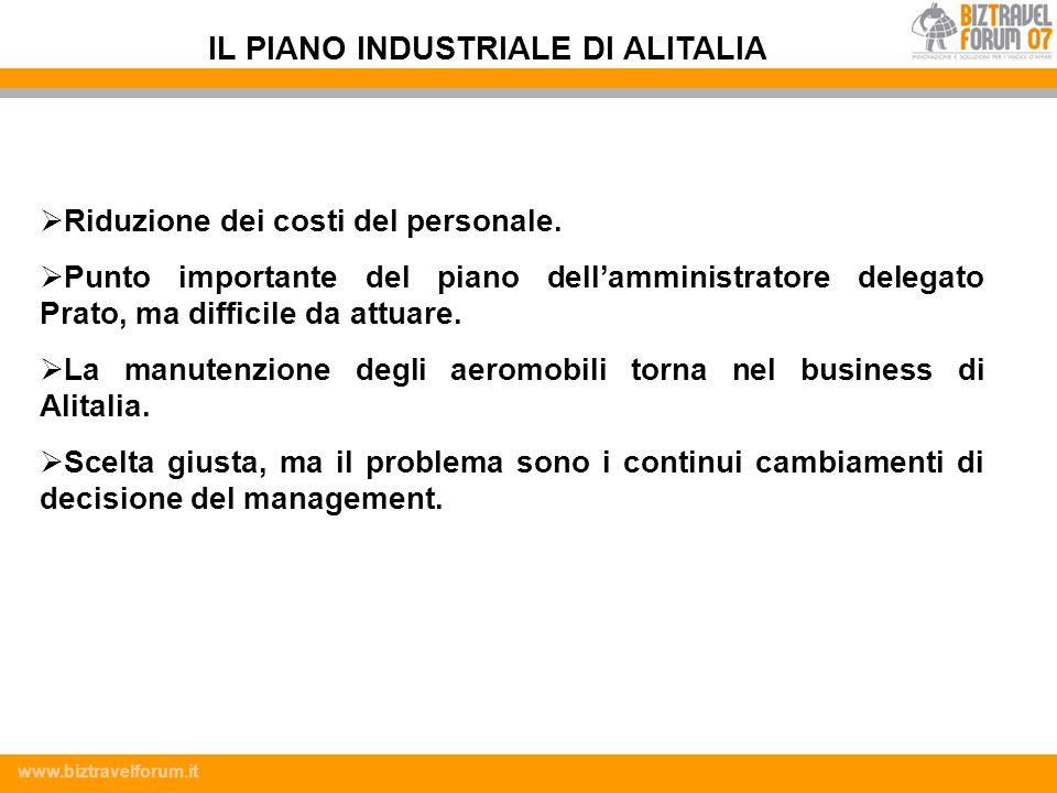www.biztravelforum.it Riduzione dei costi del personale. Punto importante del piano dellamministratore delegato Prato, ma difficile da attuare. La man